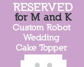 Reserved for M and K - Custom Robot Wedding Cake Topper - Clay, Wire, Paint