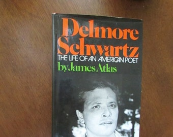 Delmore Schwartz The Life of an American Poet by James Atlas - Hardcover Biography Vintage Book