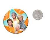 Golden Girls Refrigerator Magnet 2 1/4 inches in diameter