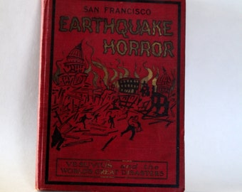 San Francisco Earthquake Horror. 1906. Vesuvius and the World's Greatest Disasters. Antique Book. Disaster Book. California Earthquake