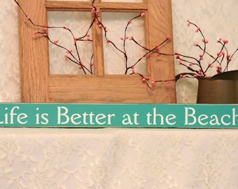 Life is Better at the Beach - Beach Sign, Summer Decor, Fun Summer Sign, Beach Decor, Primitive, Country, Shelf Sitter, Painted Wood Sign
