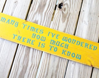 Song Lyrics Sign - Many Times I've Wondered How Much There Is To Know - Phrase Sign - Music Lover/Graduation Gift - Rustic Minimalist Decor
