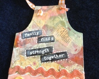 Original Apron-Mothers Day Gift-Mixed Media Apron Shape Collage Art Ornament-Art Wall Hanging-Family Finds Strength Together-Unique