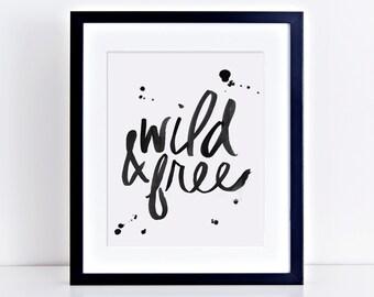 Wall art Quotes, Art Print, Home Decor, Wall Print Artwork, Office Decor, Nursery Art, Wild and Free Black and White print 8 x 10