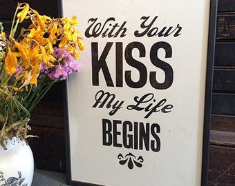 With your kiss my life begins