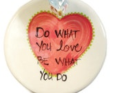 Do What You Love Dish with Owl and heart Hand painted