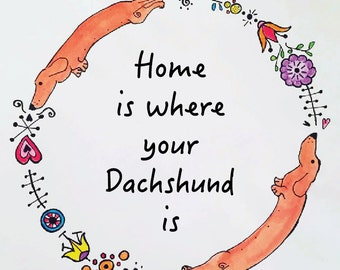 Dachshund Border, Dachshund Quote, Dachshund Print, Dachshund Art, Home is where your Dachshund is