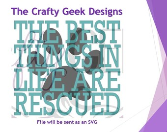 The Best Things In Life Are Rescued SVG File