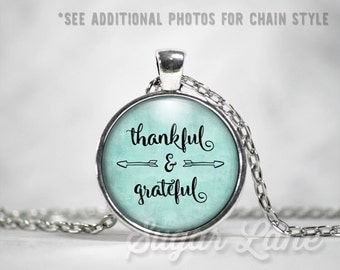 Thankful and Grateful Necklace - Inspirational Pendant - Glass Dome Necklace - Thankful and Grateful Pendant