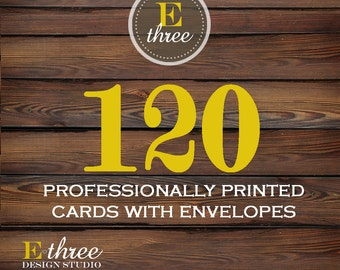 Professional Printing - 120 Printed Cards with Envelopes - Printing for any of our Card Designs - Card stock
