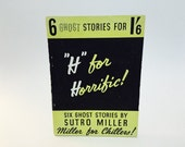 Vintage Horror Book H For Horrific! by Sutro Miller 1947 Edition Softcover Ghost Stories