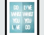 Do What You Love, Love What You Do - Wall Art - 8x10 Custom Wall Print