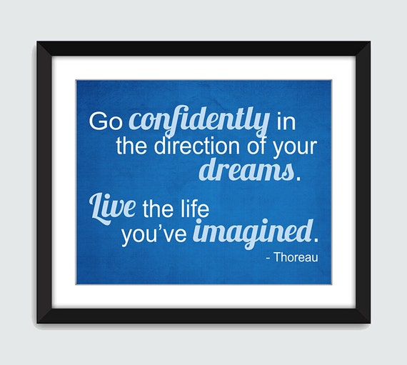 Go Confidently in the Direction of Your Dreams Wall Art. Inspirational Wall Print. Graduation Wall Print. 8x10 Custom Wall Print Poster