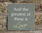 Wedding gift - And the greatest of these is Love - Wood Sign, custom sign, typography, wedding sign