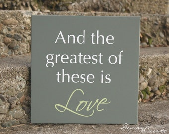 Wood Wedding gift - And the greatest of these is Love - Wood Sign, custom sign, typography, wedding sign