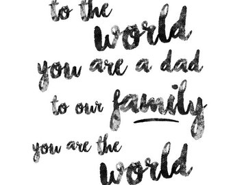 To the World, Father's Day Art, Printable Wall Art, Typography Print, Minimal Black & White