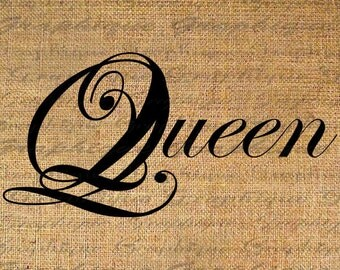 QUEEN Text Fancy Calligraphy Word Digital Collage Sheet Download Burlap Fabric Transfer Iron On Pillows Totes Tea Towels No. 5122