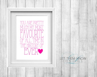 You are Pretty Much My Most Favourite... INSTANT DOWNLOAD