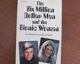 """Vintage """"The Six Million Dollar Man and the Bionic Woman"""" Softcover Book - 1976 - 70's TV Show - Jaime Sommers - Steve Austin - Robotics"""