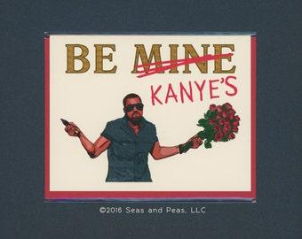 BE KANYE'S - Funny Valentine Card - Kanye West - Funny Valentine - Funny Card - Pop Culture Card - Kanye Card - Kanye - Card - Item# V040