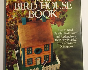 How to Book Birdhouses - The Birdhouse Book - Hardcover - Birdhouse Design and Instructions - Garden Decor - DIY Kids Projects - Woodworking