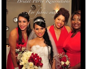 BRIDAL PARTY RESERVATIONS - For Fabric Deposit Only For Bridesmaids  Dress, One Dress Endless Styles Infinity Bridesmaids Custom Designed Co