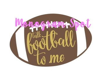 Sport Football SVG - Talk Football to me -  SVG Cut File