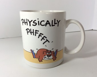 Vintage Physically PHFFFT Coffee Mug Cup by Bowers 1987 Hallmark Shoebox Greetings