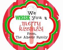"We WHISK you a Merry KISSmas! -  Printable - 2 1/2"" Circle Tags - Teacher Gifts, Neighbor, School"
