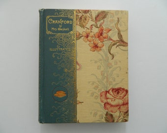 Cranford by Elizabeth Gaskell. Rare Antique Book from 1891. Illustrated Edition.