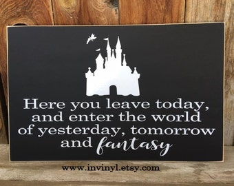 Here you leave today, Disneyland, Disney World sign,Welcome. wooden home decor sign, Mickey, ears Castle, with vinyl lettering