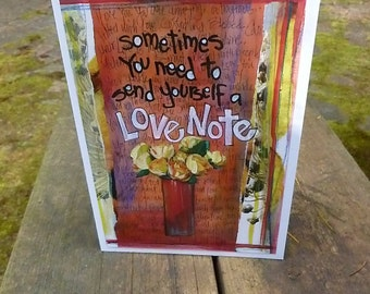 LOVE NOTE, Inspirational Card, Self Love, Flower Card, Valentine, Greeting Card,  Mixed Media  Art Card by Seattle Artist Mary Klump