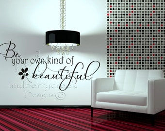 Vinyl Wall Decal Be Your Own Kind of Beautiful, Vinyl Lettering, Salon and Spa Decals, Mirror Decals, Bathroom Decals