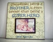 Big BROTHERS Picture Frame, Sometimes Being a BROTHER is even better than being a SUPERHERO, New Baby, Siblings
