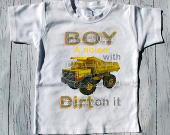 "BOYS Tee Shirt short sleeve""Boy a noise with Dirt on it"""