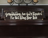 Grandchildren Are Gods Reward for NOT Killing Your Kids Sign Plaque Wooden Hand painted You Pick Color Grandparents GIFT