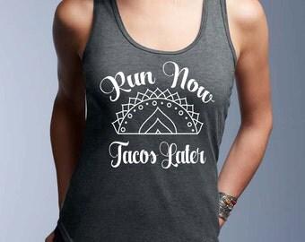 Run Now, Tacos Later Tank, Basic Tank, Weekend Tank, TShirt, ,Tank Top, Womens Tank, Fitness Tank Top, Running shirt