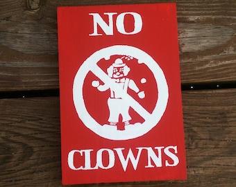 No Clowns - Wooden Sign