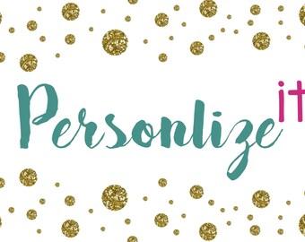 Personalize an item. Add customization to listing. Personalize it. Customize it.