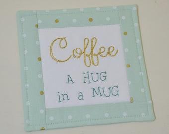 Coffee A Hug in a Mug Coaster - Polka Dot Mug Rug - Coffee Lover Gift - Mint Green Home Decor - Hand Embroidery - Teacher Thank You Gift