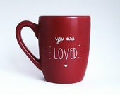 You Are Loved, Gift for All, Under 25, Love Quote Coffee Tea Mug, 12 oz Red, Dishwasher Safe