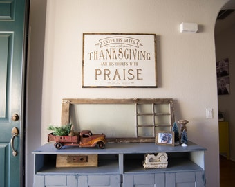 """24"""" x 32"""" Enter His Gates with Thanksgiving and His Courts with Praise - Psalm 100:4 - distressed wood sign"""