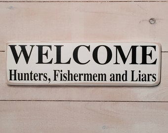 Welcome hunters, fishermen and liars -  hand made, wood sign, gift for hunters, fishermen, (n#6-008)