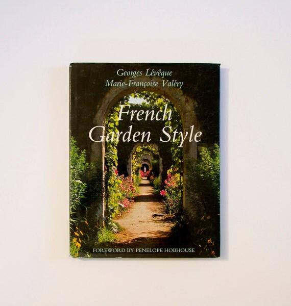 Garden Book French Garden Style 1990 Hardback