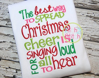 The Best Way to spread Christmas cheeer is singing loud for all to hear - Christmas Shirt - Girl's or Boy's Holiday Shirt Design -Elf Design