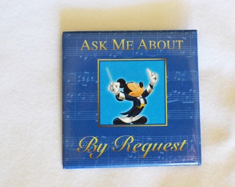 Disney-Button-Ask-Me-About-By-Request-Mickey-Mouse-Pinback, Collectors Pin