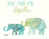 You and me Together, Mom and baby elephants, 8x10, nursery art, green, blue, turquoise, lettering