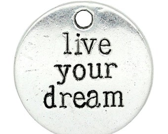 30 Live Your Dream Charms - Antique Silver - 20mm - Ships IMMEDIATELY from California - SC1288