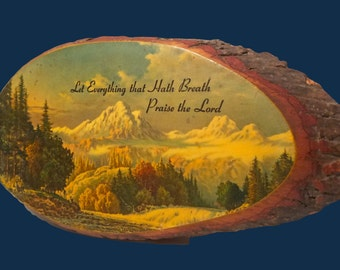 "Log Slice Art Plaque  ""Let Everything that Hath Breath Praise the Lord"" Religious Wall Hanging Print on Wood"