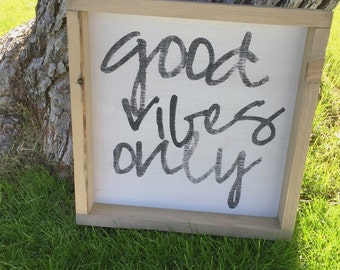 Good Vibes Only - Wood Sign